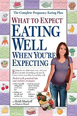 What to Expect: Eating Well When You're Expecting 9780761133261