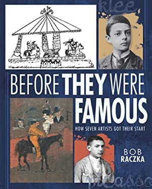 Before They Were Famous: How Seven Artists Got Their Start 9780761360773