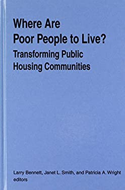 Where Are Poor People to Live?: Transforming Public Housing Communities 9780765610751