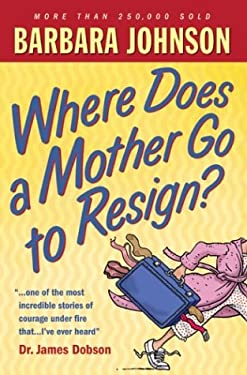 Where Does a Mother Go to Resign? 9780764229411