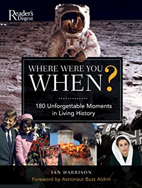 Where Were You When?: 180 Unforgettable Moments in Living History 9780762107926