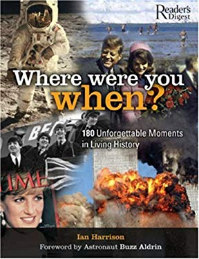 Where Were You When?: 180 Unforgettable Moments in Living History 9780762108381