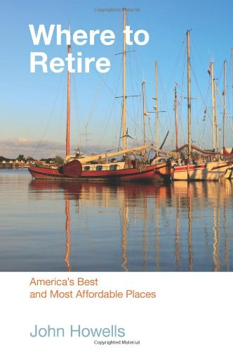 Where to Retire, 7th: America's Best & Most Affordable Places 9780762764860