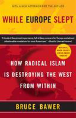 While Europe Slept: How Radical Islam Is Destroying the West from Within 9780767920056
