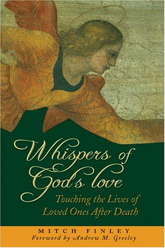 Whispers of God's Love: Touching the Lives of Loved Ones After Death 9780764812101