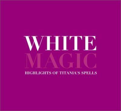 White Magic: Highlights of Titania's Spells 9780768324990