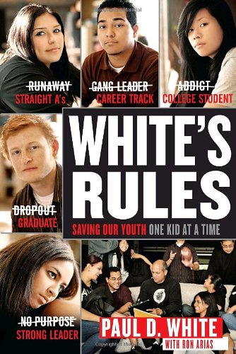 White's Rules: Saving Our Youth One Kid at a Time 9780767924191