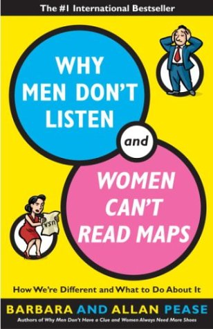 Why Men Don't Listen and Women Can't Read Maps: How We're Different and What to Do about It 9780767907637