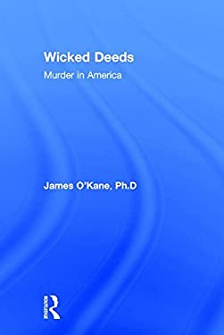 Wicked Deeds: Murder in America 9780765802897