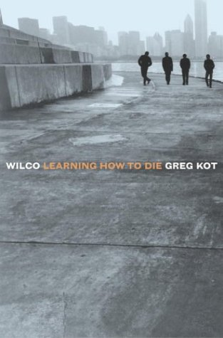 Wilco: Learning How to Die 9780767915588