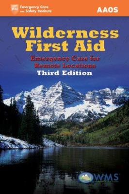 Wilderness First Aid: Emergency Care for Remote Locations 9780763751456