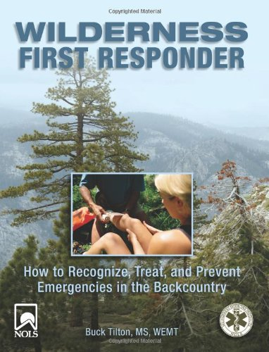 Wilderness First Responder: How to Recognize, Treat, and Prevent Emergencies in the Backcountry 9780762754564