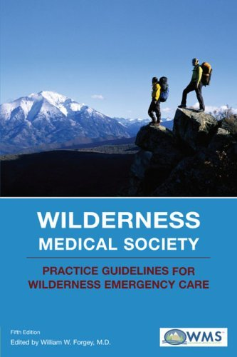 Wilderness Medical Society: Practice Guidelines for Wilderness Emergency Care 9780762741021