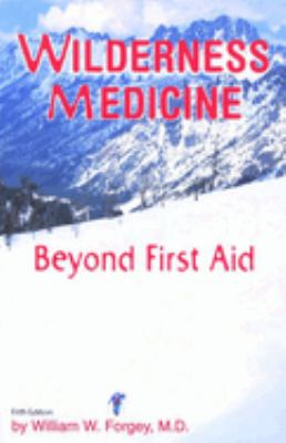 Wilderness Medicine, 5th: Beyond First Aid 9780762704903