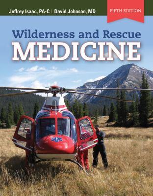 Wilderness and Rescue Medicine 9780763789206
