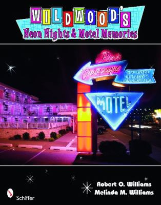 Wildwood's Neon Nights & Motel Memories 9780764334795