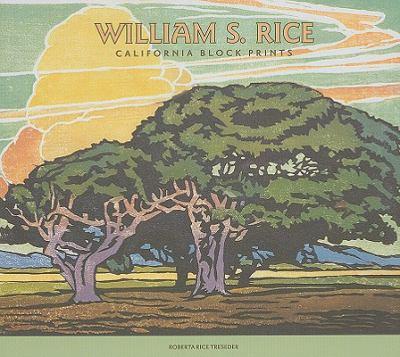 William S. Rice: California Block Prints 9780764948039