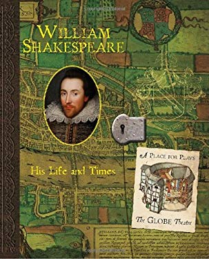 William Shakespeare: His Life and Times 9780763647940