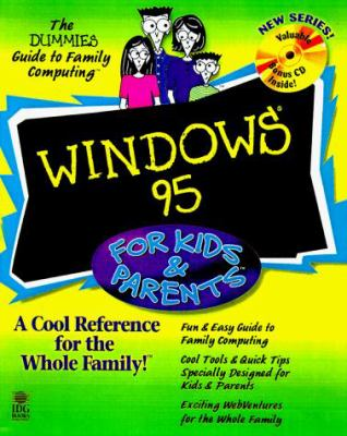 Windows 95 for Kids & Parents [With Demos of Family-Focused Software] 9780764502774