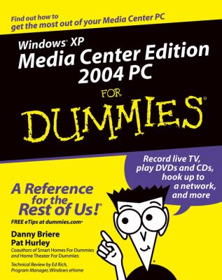 Windows XP Media Center Edition 2004 PC for Dummies 9780764543579