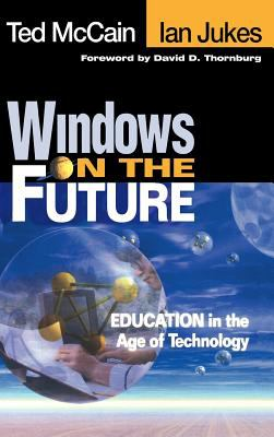 Windows on the Future: Education in the Age of Technology 9780761977117