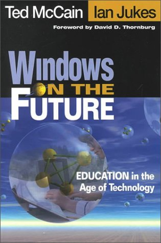 Windows on the Future: Education in the Age of Technology 9780761977124