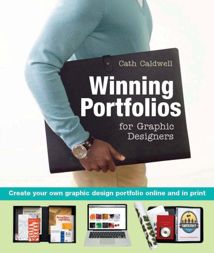 Winning Portfolios for Graphic Designers: Create Your Own Graphic Design Portfolio Online and in Print