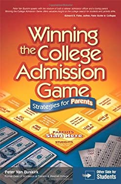 Winning the College Admission Game: Stratgies for Parents & Students 9780768924916