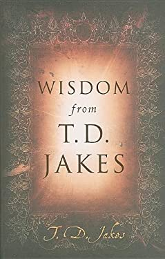 Wisdom from T.D. Jakes 9780768431513
