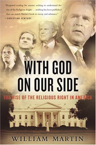 With God on Our Side: The Rise of the Religious Right in America 9780767922579