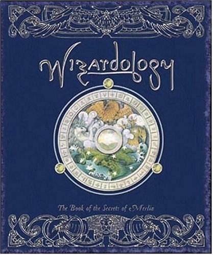 Wizardology: The Book of the Secrets of Merlin 9780763628956
