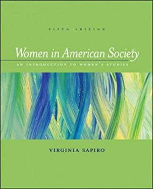 Women in American Society: An Introduction to Women's Studies 9780767416399