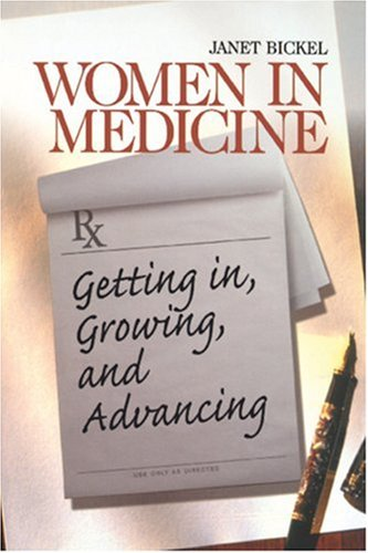 Women in Medicine: Getting In, Growing, and Advancing 9780761918196