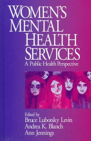 Women's Mental Health Services: A Public Health Perspective 9780761905080