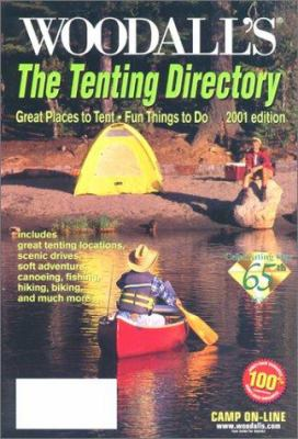 Woodall's 2001 Tenting Directory: Great Places to Tentfun Things to Do 9780762708567