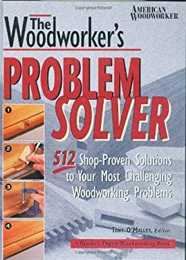 Woodworker's Problem Solver 9780762102259