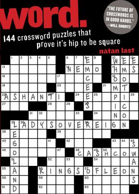 Word.: 144 Crossword Puzzles That Prove It's Hip to Be Square 9780761167556