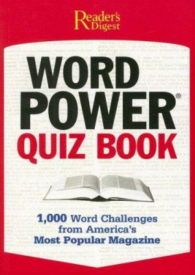 Word Power Quiz Book: 1,000 Word Challenges from America's Most Popular Magazine 9780762108640