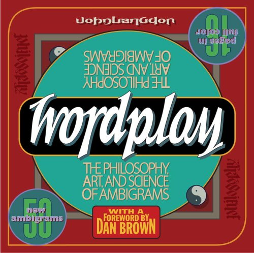 Wordplay: The Philosophy, Art, and Science of Ambigrams 9780767920759
