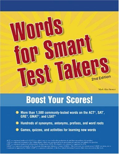 Words for Smart Test Takers: The Tools You Need for High Scores on College, Graduate, and Professional School Admissions Tests 9780768907155