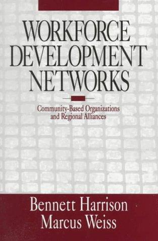 Workforce Development Networks: Community-Based Organizations and Regional Alliances 9780761908487