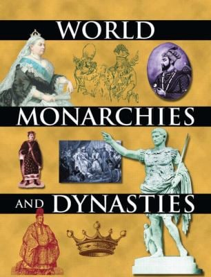 World Monarchies and Dynasties 9780765680501