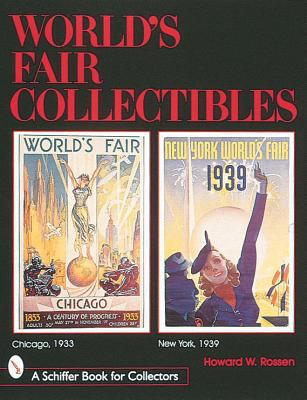 World's Fair Collectibles: Chicago, 1933 and New York, 1939 9780764304606