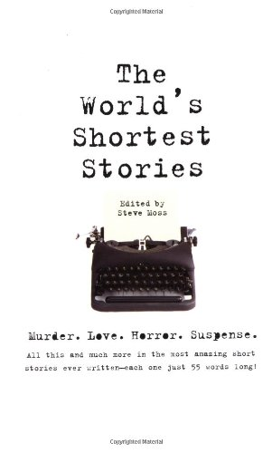 World's Shortest Stories: Murder. Love. Horror. Suspense. All This and Much More... 9780762403004
