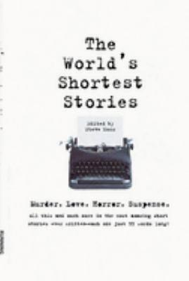 World's Shortest Stories: Murder. Love. Horror. Suspense. All This and Much More... - Moss, Steve