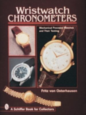 Wristwatch Chronometers: Mechanical Precision Watches & Their Testing 9780764303753