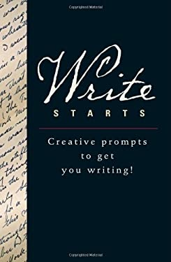 Write Starts: Creative Prompts to Get You Writing!