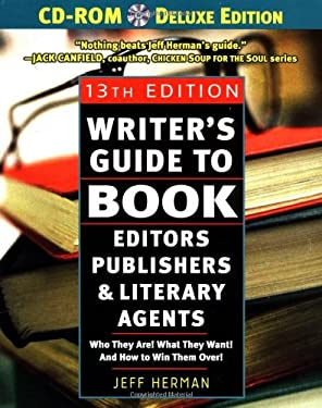 Writer's Guide to Book Editors, Publishers, and Literary Agents, 2003-2004: Who They Are! What They Want! and How to Win Them Over [With CDROM and CD] 9780761537458