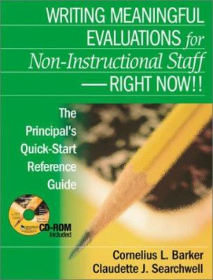 Writing Meaningful Evaluations for Non-Instructional Staff - Right Now!!: The Principal's Quick-Start Reference Guide 9780761939818