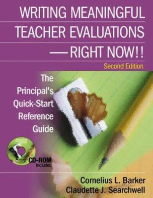Writing Meaningful Teacher Evaluations - Right Now!!: The Principal's Quick-Start Reference Guide 9780761929642